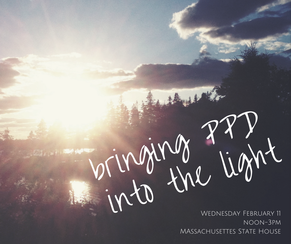 Bringing PPD Into The Light: An Awareness Day at the MA State House on February 11